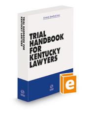 Trial Handbook for Kentucky Lawyers, 2021 ed.