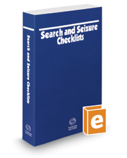 Search and Seizure Checklists, 2017-1 ed.
