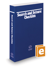 Search and Seizure Checklists, 2020-2 ed.