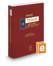 Carlson's Texas Employment Laws Annotated, 2016 ed. (Texas Annotated Code Series)