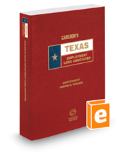 Carlson's Texas Employment Laws Annotated, 2018 ed. (Texas Annotated Code Series)