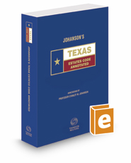 Johanson's Texas Estates Code Annotated, 2017 ed. (Texas Annotated Code Series)