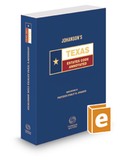 Johanson's Texas Estates Code Annotated, 2019 ed. (Texas Annotated Code Series)