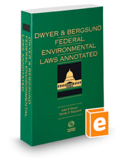 Dwyer & Bergsund's Federal Environmental Laws Annotated, 2016 ed.