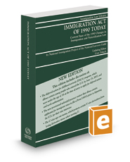 Immigration Act of 1990 Today, 2017-2018 ed.