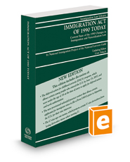 Immigration Act of 1990 Today, 2018-2019 ed.