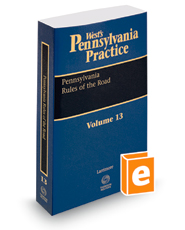 Pennsylvania Rules of the Road, 2017-2018 ed. (Vol. 13, West's® Pennsylvania Practice)