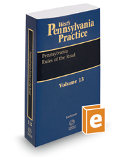 Pennsylvania Rules of the Road, 2018-2019 ed. (Vol. 13, West's® Pennsylvania Practice)
