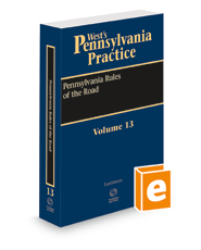 Pennsylvania Rules of the Road, 2020-2021 ed. (Vol. 13, West's® Pennsylvania Practice)