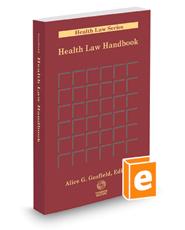 Health Law Handbook, 2016 ed. (Health Law Series)