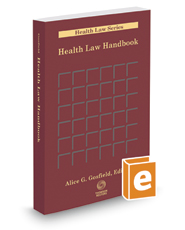 Health Law Handbook, 2017 ed. (Health Law Series)