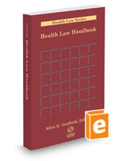 Health Law Handbook, 2018 ed. (Health Law Series)