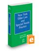 New York Elder Law and Special Needs Practice, 2015 ed.