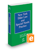 New York Elder Law and Special Needs Practice, 2017 ed.