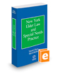 New York Elder Law and Special Needs Practice, 2019 ed.