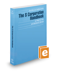 The S Corporation Handbook, 2016-2017 ed. (Securities Law Handbook Series)
