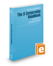 The S Corporation Handbook, 2017-2018 ed. (Securities Law Handbook Series)