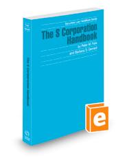 The S Corporation Handbook, 2020-2021 ed. (Securities Law Handbook Series)