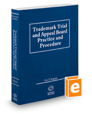 Trademark Trial and Appeal Board Practice and Procedure, 2018-2019 ed.