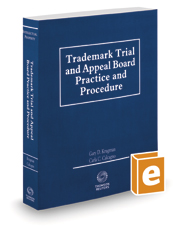 Trademark Trial and Appeal Board Practice and Procedure, 2020-2021 ed.