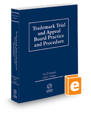 Trademark Trial and Appeal Board Practice and Procedure, 2021-2022 ed.