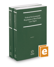 Federal Environmental Regulation of Real Estate Law Digest, 2017-1 ed.