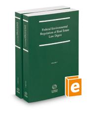 Federal Environmental Regulation of Real Estate Law Digest, 2017-2 ed.