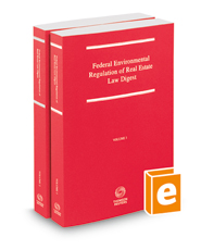 Federal Environmental Regulation of Real Estate Law Digest, 2018-1 ed.