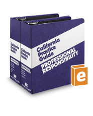 Professional Responsibility (The Rutter Group California Practice Guide)