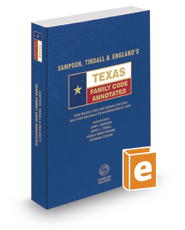 Sampson, Tindall & England's Texas Family Code Annotated, 2017 ed. (Texas Annotated Code Series)