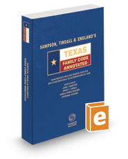Sampson, Tindall & England's Texas Family Code Annotated, 2019 ed. (Texas Annotated Code Series)