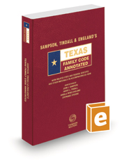 Sampson, Tindall & England's Texas Family Code Annotated, 2020 ed. (Texas Annotated Code Series)