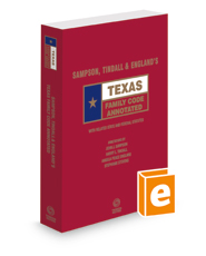 Sampson, Tindall & England's Texas Family Code Annotated, 2018 ed. (Texas Annotated Code Series)