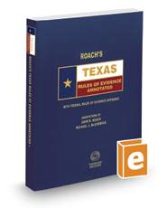 Roach's Texas Rules of Evidence Annotated, 2017 ed. (Texas Annotated Code Series)
