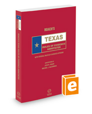 Roach's Texas Rules of Evidence Annotated, 2018 ed. (Texas Annotated Code Series)