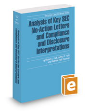 Analysis of Key SEC No-Action Letters and Compliance and Disclosure Interpretations, 2017-2018 ed. (Securities Law Handbook Series)