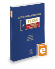 Cooper, Furness & Marshall's Texas Rules of Civil Procedure Annotated, 2017 ed. (Texas Annotated Code Series)