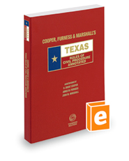 Cooper, Furness & Marshall's Texas Rules of Civil Procedure Annotated, 2018 ed. (Texas Annotated Code Series)