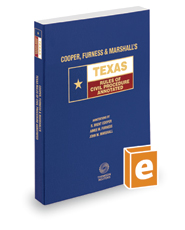 Cooper, Furness & Marshall's Texas Rules of Civil Procedure Annotated, 2019 ed. (Texas Annotated Code Series)