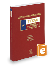 Cooper, Furness & Marshall's Texas Rules of Civil Procedure Annotated, 2020 ed. (Texas Annotated Code Series)