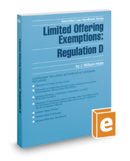 Limited Offering Exemptions: Regulation D, 2017-2018 ed. (Securities Law Handbook Series)