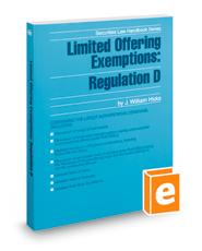 Limited Offering Exemptions: Regulation D, 2018-2019 ed. (Securities Law Handbook Series)