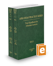 Trial Handbook for Arkansas Lawyers, 2006 ed. (Vol. 3 & 3A, Arkansas Practice Series)