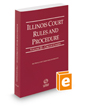 Illinois Court Rules and Procedure - Circuit, 2015 ed.  (Vol. III, Illinois Court Rules)