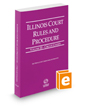 Illinois Court Rules and Procedure - Circuit, 2018 ed.  (Vol. III, Illinois Court Rules)