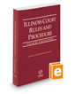 Illinois Court Rules and Procedure - Circuit, 2019 ed.  (Vol. III, Illinois Court Rules)