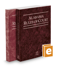 Alabama Rules of Court - State and Federal, 2016 ed. (Vols. I & II, Alabama Court Rules)
