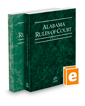 Alabama Rules of Court - State and Federal, 2019 ed. (Vols. I & II, Alabama Court Rules)