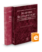 Alabama Rules of Court - State and Federal, 2020 ed. (Vols. I & II, Alabama Court Rules)