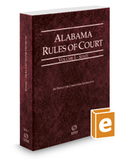 Alabama Rules of Court - State, 2016 ed.  (Vol. I, Alabama Court Rules)
